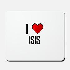I LOVE ISIS Mousepad