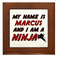 my name is marcus and i am a ninja Framed Tile