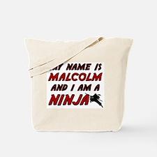 my name is malcolm and i am a ninja Tote Bag