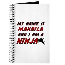 my name is makayla and i am a ninja Journal