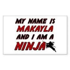 my name is makayla and i am a ninja Decal