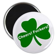 "CHEERS FUCKERS 2.25"" Magnet (10 pack)"