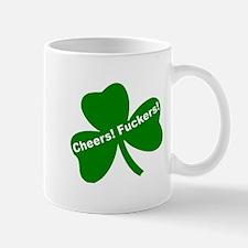 CHEERS FUCKERS Mug