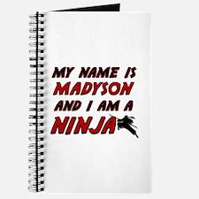 my name is madyson and i am a ninja Journal