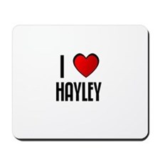 I LOVE HAYLEY Mousepad