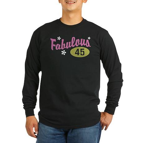 Fabulous 45 Long Sleeve Dark T-Shirt