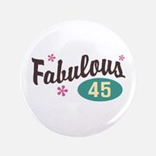 "Fabulous 45 3.5"" Button"