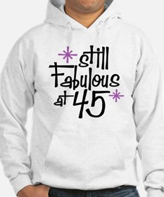 Still Fabulous at 45 Hoodie