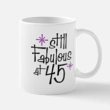 Still Fabulous at 45 Mug