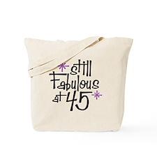 Still Fabulous at 45 Tote Bag