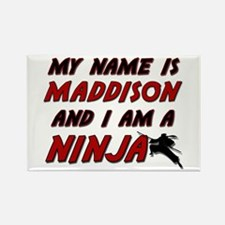 my name is maddison and i am a ninja Rectangle Mag