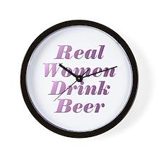 Real Women Drink Beer #3 Wall Clock
