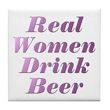 Real Women Drink Beer #3 Tile Coaster