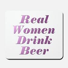 Real Women Drink Beer #3 Mousepad