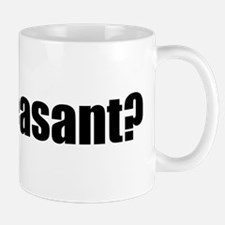 Got Pheasant? Mug