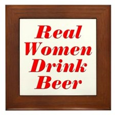 Real Women Drink Beer #5 Framed Tile