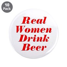 "Real Women Drink Beer #5 3.5"" Button (10 pack)"