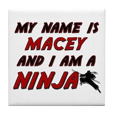 my name is macey and i am a ninja Tile Coaster