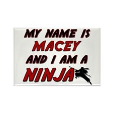 my name is macey and i am a ninja Rectangle Magnet