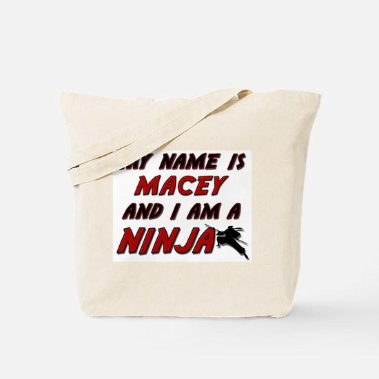 my name is macey and i am a ninja Tote Bag
