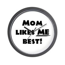Mom likes ME best! Wall Clock