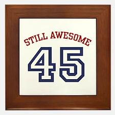 Still Awesome 45 Framed Tile