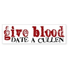 Give Blood, Date A Cullen Bumper Bumper Sticker