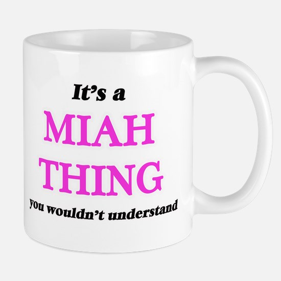 It's a Miah thing, you wouldn't under Mugs