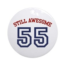 Still Awesome 55 Ornament (Round)