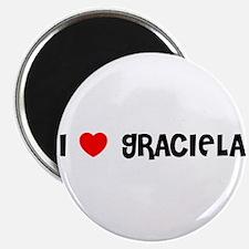 I LOVE GRACIELA Magnet
