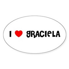 I LOVE GRACIELA Oval Decal