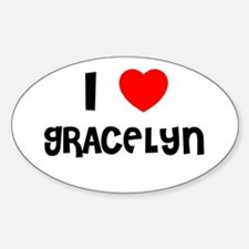 I LOVE GRACELYN Oval Decal