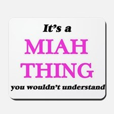 It's a Miah thing, you wouldn't Mousepad