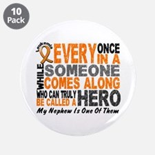 "HERO Comes Along 1 Nephew LEUKEMIA 3.5"" Button (10"