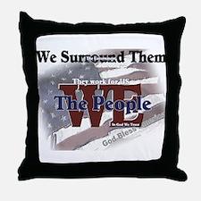 We Surround Them Throw Pillow