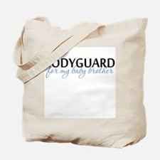 Bodyguard for my baby brother Tote Bag