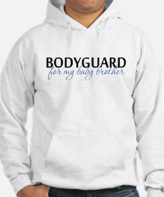 Bodyguard for my baby brother Jumper Hoody