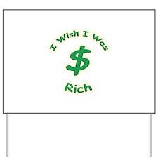 Wish I Was Rich Yard Sign
