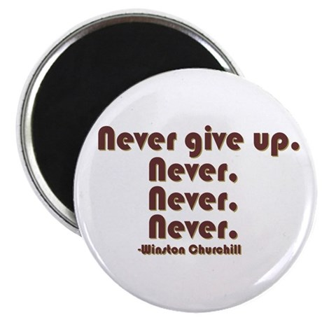 """""""Never Give Up"""" 2.25"""" Magnet (10 pa"""
