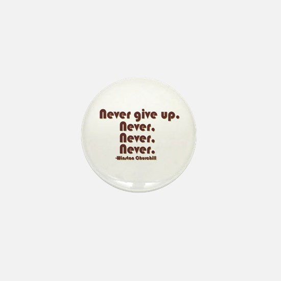 """""""Never Give Up"""" Mini Button"""