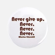 """""""Never Give Up"""" 3.5"""" Button (100 pa"""