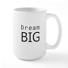 """""""Dream Big"""" Mug"""