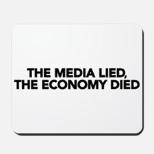The Media Lied, The Economy Died Mousepad