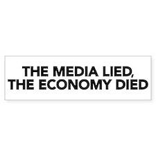 The Media Lied, The Economy Died Bumper Bumper Sticker