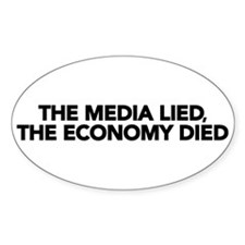 The Media Lied, The Economy Died Oval Decal