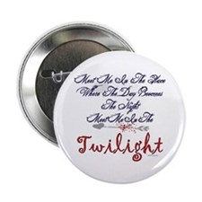 """Meet Me In The Twilight 2.25"""" Button"""