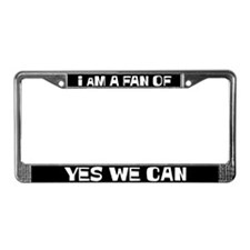 I am a Fan of Yes We Can License Plate Frame