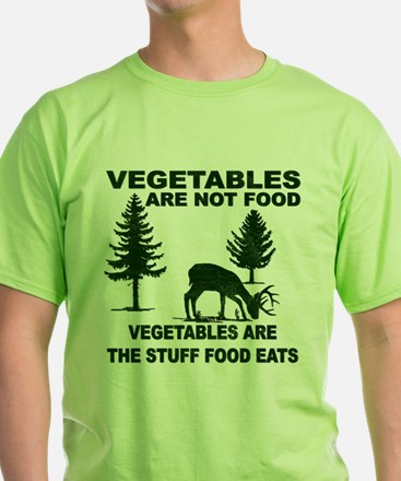 Vegetables Are Not Food T-Shirt