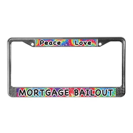 Peace Love Mortgage Bailout License Plate Frame