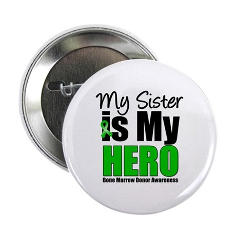 "My Sister is My Hero BMT 2.25"" Button (10 pack)"
